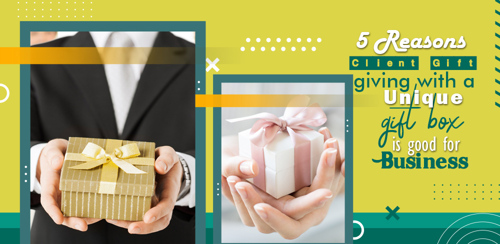 5 reasons client gift giving with a unique gift box is good for business