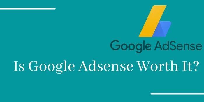 Is Google AdSense Worth it   Can You Still Make Money